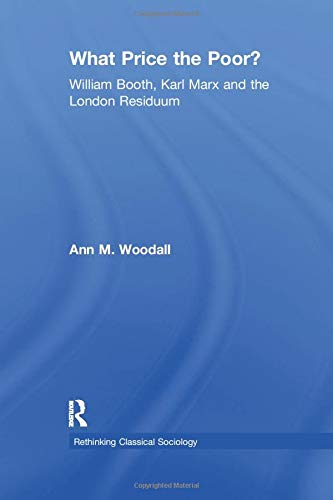 What Price the Poor?: William Booth, Karl: WOODALL, ANN M.