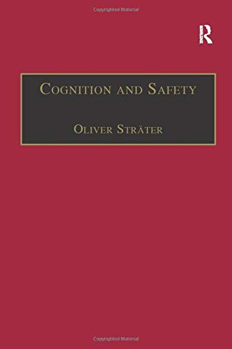 9781138266711: Cognition and Safety: An Integrated Approach to Systems Design and Assessment