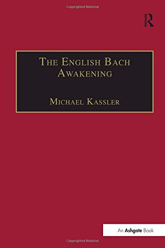 9781138267343: The English Bach Awakening: Knowledge of J.S. Bach and his Music in England, 1750–1830 (Music in Nineteenth-Century Britain)