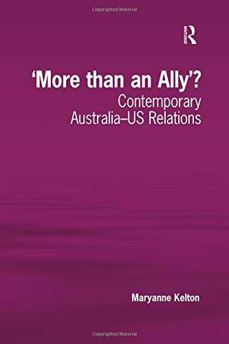 9781138267657: 'More than an Ally'?: Contemporary Australia-US Relations