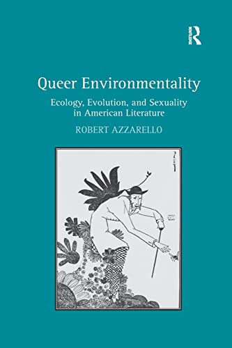 9781138268647: Queer Environmentality: Ecology, Evolution, and Sexuality in American Literature