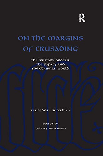 9781138269835: On the Margins of Crusading: The Military Orders, the Papacy and the Christian World (Crusades - Subsidia)