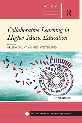 9781138270121: Collaborative Learning in Higher Music Education (SEMPRE Studies in The Psychology of Music)