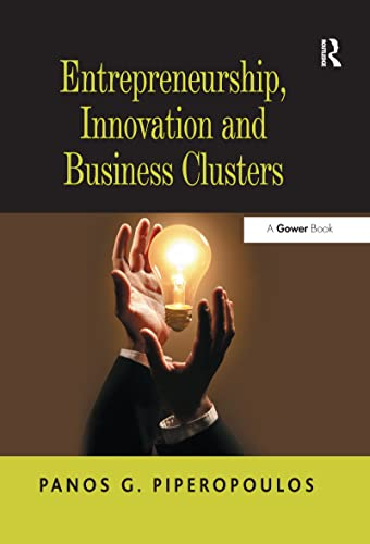 9781138270343: Entrepreneurship, Innovation and Business Clusters
