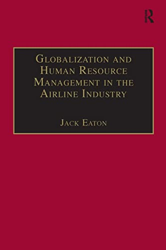9781138270510: Globalization and Human Resource Management in the Airline Industry (Ashgate Studies in Aviation Economics and Management)