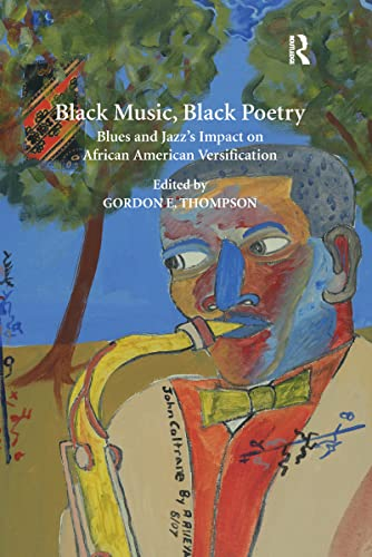 9781138270565: Black Music, Black Poetry: Blues and Jazz's Impact on African American Versification