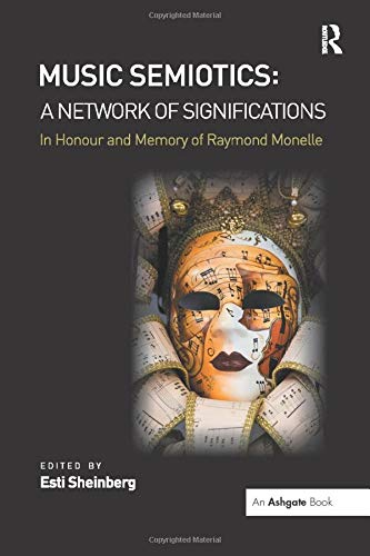 9781138270749: Music Semiotics: A Network of Significations: In Honour and Memory of Raymond Monelle