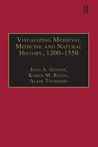 9781138270831: Visualizing Medieval Medicine and Natural History, 1200–1550 (AVISTA Studies in the History of Medieval Technology, Science and Art)
