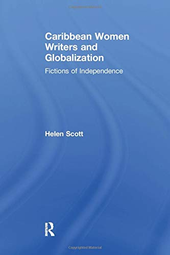 9781138270954: Caribbean Women Writers and Globalization: Fictions of Independence