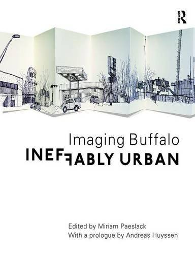 9781138271920: Ineffably Urban: Imaging Buffalo