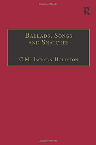 9781138272064: Ballads, Songs and Snatches: The Appropriation of Folk Song and Popular Culture in British 19th-Century Realist Prose (The Nineteenth Century Series)