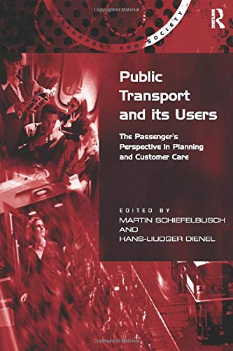 9781138273580: Public Transport and its Users: The Passenger's Perspective in Planning and Customer Care (Transport and Society)