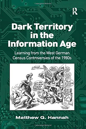 9781138273634: Dark Territory in the Information Age: Learning from the West German Census Controversies of the 1980s