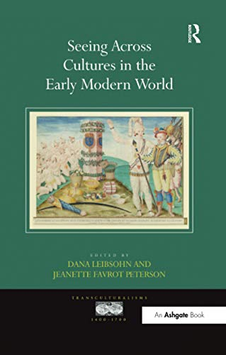 9781138273986: Seeing Across Cultures in the Early Modern World (Transculturalisms, 1400-1700)