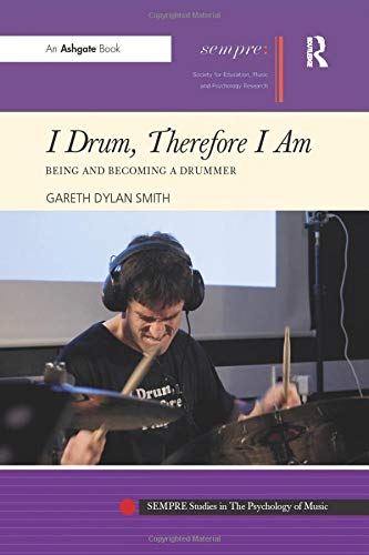 9781138274785: I Drum, Therefore I Am: Being and Becoming a Drummer (SEMPRE Studies in The Psychology of Music)