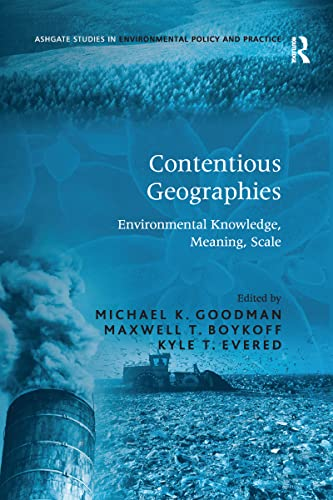 9781138275591: Contentious Geographies: Environmental Knowledge, Meaning, Scale (Ashgate Studies in Environmental Policy and Practice)