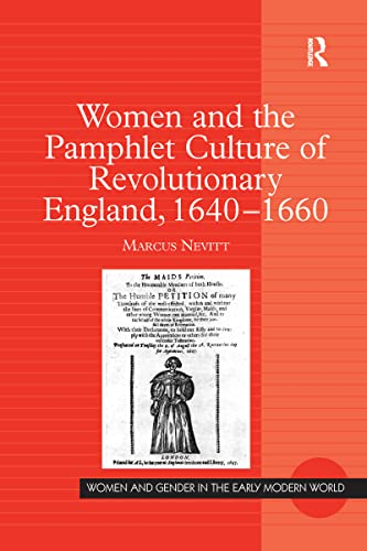 9781138278066: Women and the Pamphlet Culture of Revolutionary England, 1640-1660 (Women and Gender in the Early Modern World)