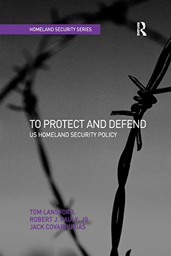9781138278165: To Protect and Defend: US Homeland Security Policy