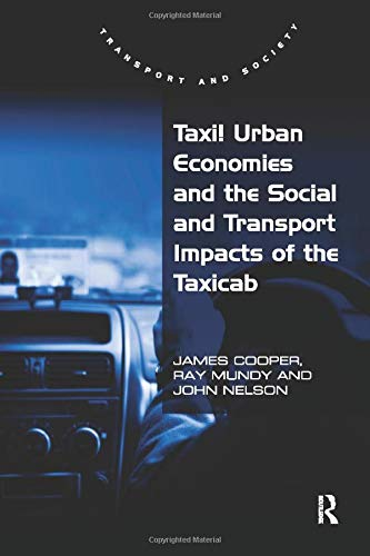 9781138278509: Taxi! Urban Economies and the Social and Transport Impacts of the Taxicab (Transport and Society)