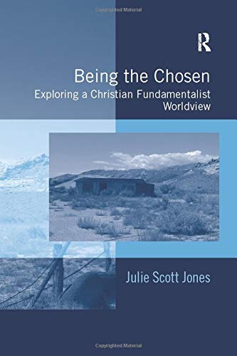 9781138278547: Being the Chosen: Exploring a Christian Fundamentalist Worldview