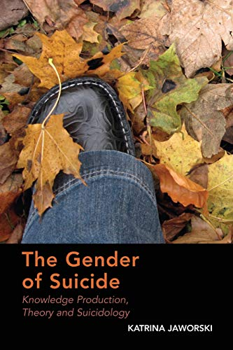 9781138279094: The Gender of Suicide: Knowledge Production, Theory and Suicidology