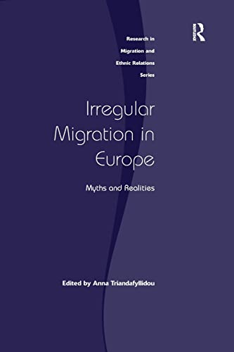 9781138279339: Irregular Migration in Europe: Myths and Realities (Research in Migration and Ethnic Relations)