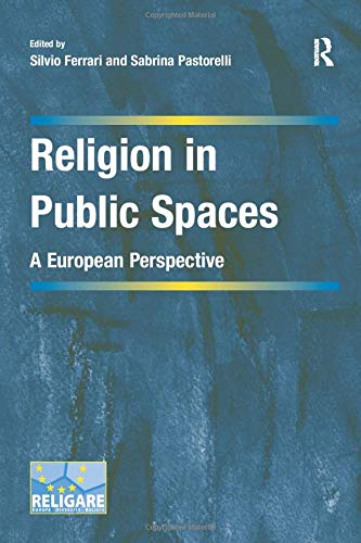 9781138279377: Religion in Public Spaces: A European Perspective (Cultural Diversity and Law in Association with RELIGARE)