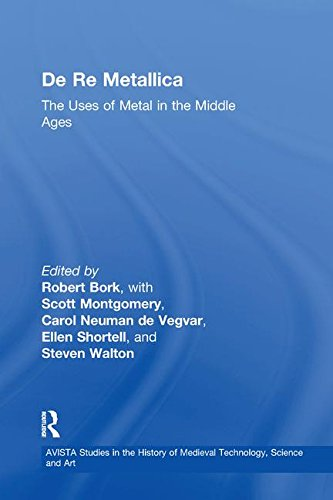 9781138279445: De Re Metallica: The Uses of Metal in the Middle Ages (AVISTA Studies in the History of Medieval Technology, Science and Art)