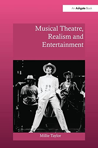 9781138279537: Musical Theatre, Realism and Entertainment (Ashgate Interdisciplinary Studies in Opera)