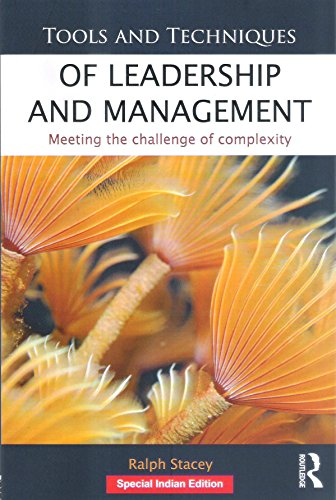 9781138281141: [(Tools and Techniques of Leadership and Management : Meeting the Challenge of Complexity)] [By (author) Ralph Stacey] published on (August, 2012)