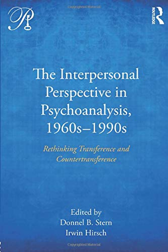 9781138281936: The Interpersonal Perspective in Psychoanalysis, 1960s-1990s: Rethinking transference and countertransference (Psychoanalysis in a New Key Book Series)
