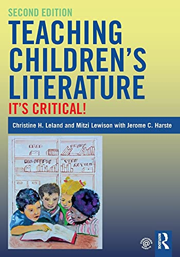 Teaching Children's Literature 2 Revised edition: Leland, Christine;harste, Jerome