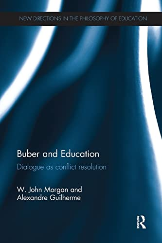 9781138284821: Buber and Education: Dialogue as conflict resolution