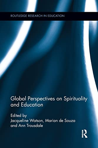 9781138286573: Global Perspectives on Spirituality and Education (Routledge Research in Education)