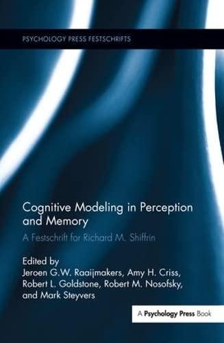 9781138286610: Cognitive Modeling in Perception and Memory: A Festschrift for Richard M. Shiffrin (Psychology Press Festschrift Series)