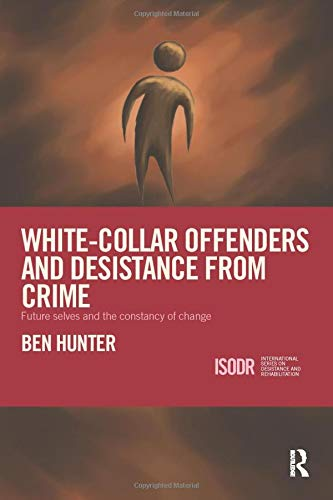 9781138288553: White-Collar Offenders and Desistance from Crime: Future selves and the constancy of change