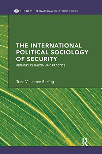 9781138289420: The International Political Sociology of Security: Rethinking Theory and Practice (New International Relations)