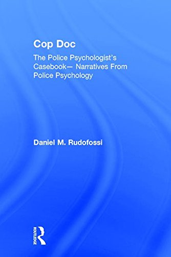 9781138290426: Cop Doc: The Police Psychologist's Casebook--Narratives From Police Psychology