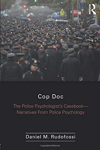 9781138290433: Cop Doc: The Police Psychologist's Casebook-Narratives From Police Psychology