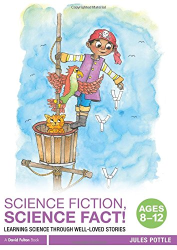 9781138290945: Science Fiction, Science Fact! Ages 8-12: Learning Science through Well-Loved Stories
