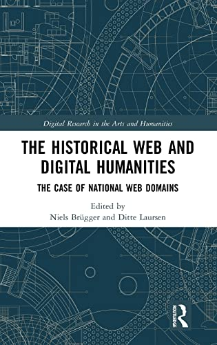 9781138294318: The Historical Web and Digital Humanities: The Case of National Web Domains (Digital Research in the Arts and Humanities)