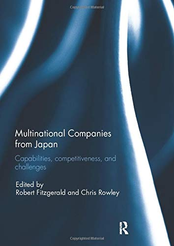 9781138294981: Multinational Companies from Japan: Capabilities, Competitiveness, and Challenges