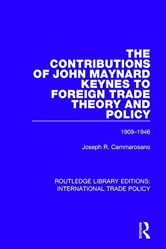 9781138295162: The Contributions of John Maynard Keynes to Foreign Trade Theory and Policy, 1909-1946 (Routledge Library Editions: International Trade Policy) (Volume 7)