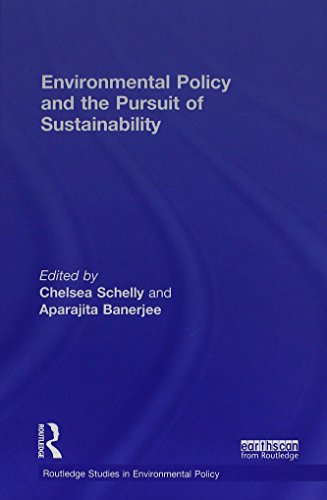 Environmental Policy and the Pursuit of Sustainability (Routledge Studies in Environmental Policy):...