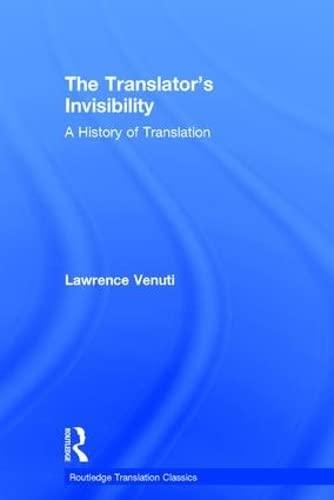 9781138298286: The Translator's Invisibility: A History of Translation (Routledge Translation Classics)