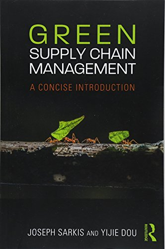Green Supply Chain Management: A concise introduction: Joseph Sarkis, Yijie