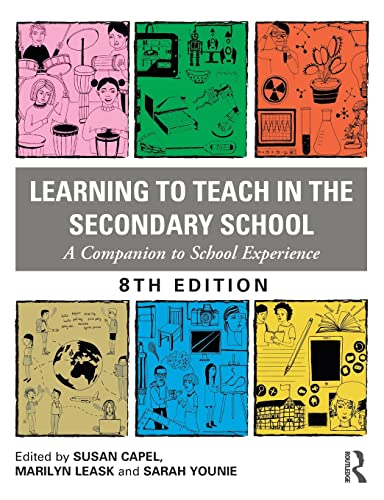 9781138307599: Learning to Teach in the Secondary School: A Companion to School Experience (Learning to Teach Subjects in the Secondary School Series)