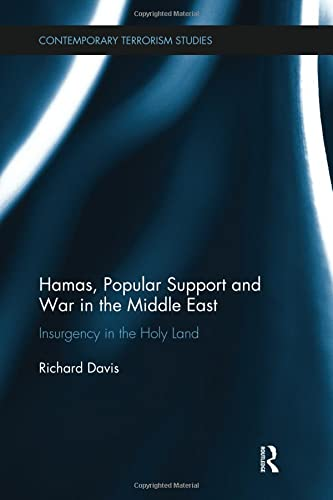 9781138309005: Hamas, Popular Support and War in the Middle East: Insurgency in the Holy Land (Contemporary Terrorism Studies)
