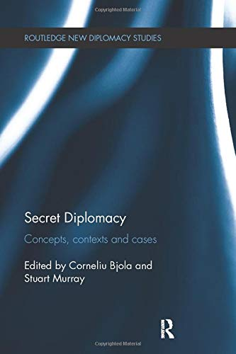 9781138309258: Secret Diplomacy: Concepts, Contexts and Cases (Routledge New Diplomacy Studies)