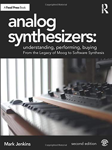 9781138319363: Analog Synthesizers: Understanding, Performing, Buying
